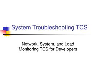 System Troubleshooting TCS
