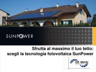 Sfrutta al massimo il tuo tetto: scegli la tecnologia fotovoltaica SunPower