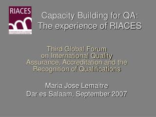 Capacity Building for QA: The experience of RIACES