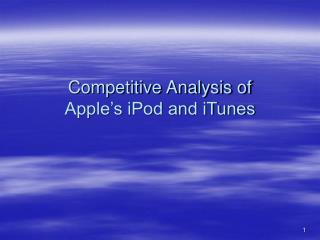 Competitive Analysis of  Apple s iPod and iTunes