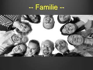 -- Familie --