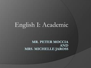 Mr . Peter Moccia  and Mrs.  Michelle jaross