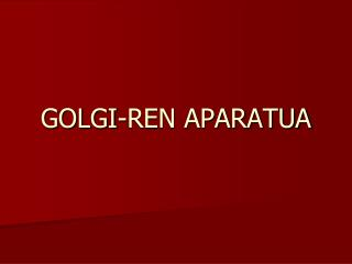 GOLGI-REN APARATUA