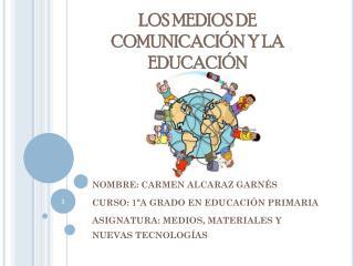 LOS MEDIOS DE COMUNICACIÓN Y LA EDUCACIÓN