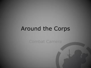 Around the Corps