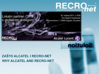 ZAŠTO ALCATEL I RECRO-NET WHY ALCATEL AND RECRO-NET