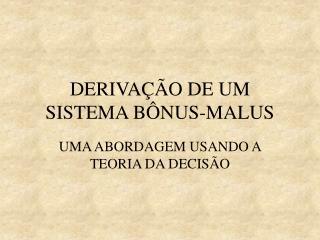 DERIVAÇÃO DE UM SISTEMA BÔNUS-MALUS