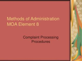 Methods of Administration MOA Element 8