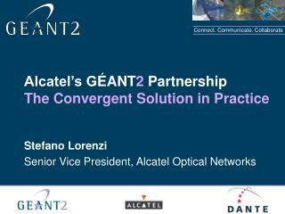 Alcatel's G ÉANT 2  Partnership The Convergent Solution in Practice