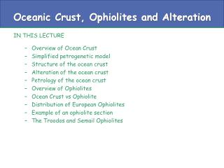 Oceanic Crust, Ophiolites and Alteration