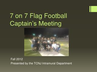 7 on 7 Flag Football  Captain's Meeting
