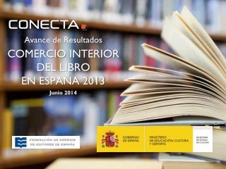 Avance de Resultados COMERCIO INTERIOR DEL LIBRO  EN ESPAÑA 2013