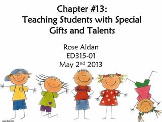 Chapter #13: Teaching Students with Special Gifts and Talents