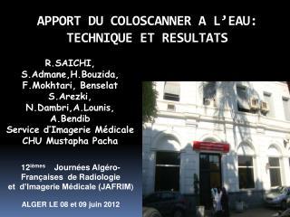 APPORT DU COLOSCANNER A L'EAU: TECHNIQUE ET RESULTATS