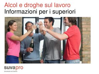 Alcol e droghe sul lavoro Informazioni per i superiori