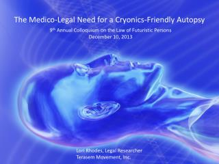 The Medico-Legal Need for a Cryonics-Friendly Autopsy