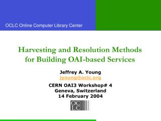 Harvesting and Resolution Methods for Building OAI-based Services