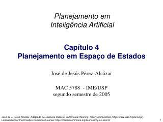 José de Jesús Pérez-Alcázar MAC 5788  - IME/USP segundo semestre de 2005