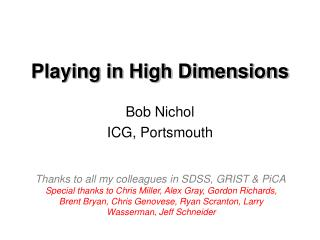 Playing in High Dimensions