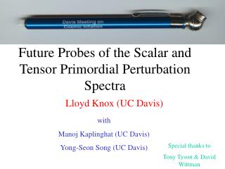 Future Probes of the Scalar and Tensor Primordial Perturbation Spectra