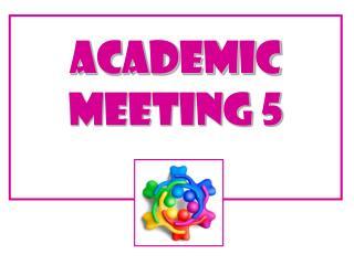 Academic Meeting 5