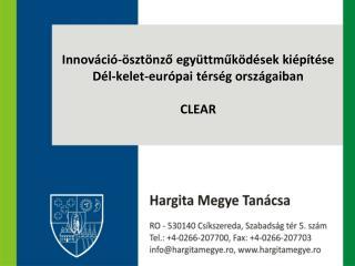 Innov áció-ösztönző együttműködések kiépítése Dél-kelet-európai térség országaiban CLEAR