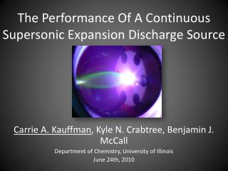 The Performance Of A Continuous Supersonic Expansion Discharge Source