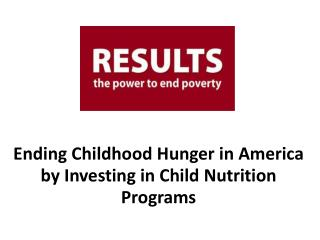 Ending Childhood Hunger in America by Investing in Child Nutrition Programs