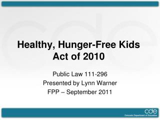 Healthy, Hunger-Free Kids Act of 2010