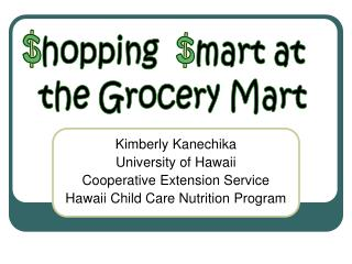 Kimberly Kanechika University of Hawaii Cooperative Extension Service