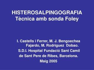 HISTEROSALPINGOGRAFIA T cnica amb sonda Foley