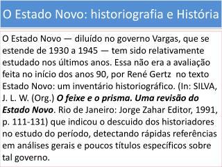 O Estado Novo: historiografia e História
