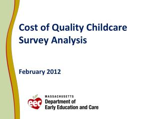 Cost of Quality Childcare Survey Analysis February 2012