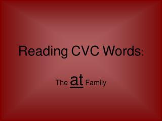Reading CVC Words :