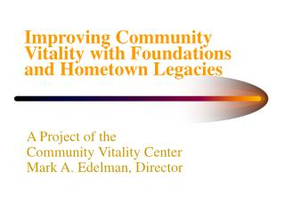 Improving Community Vitality with Foundations and Hometown Legacies