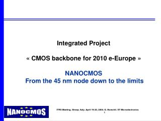 Integrated Project « CMOS backbone for 2010 e-Europe » NANOCMOS