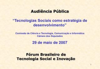 """Audiência Pública  """"Tecnologias Sociais como estratégia de desenvolvimento"""""""