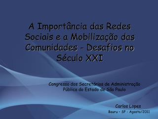 A Importância das Redes Sociais e a Mobilização das Comunidades - Desafios no Século XXI