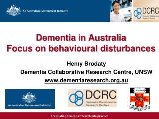 Dementia in Australia Focus on behavioural disturbances