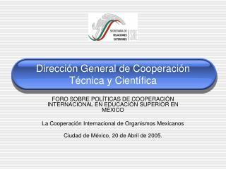 Dirección General de Cooperación Técnica y Científica