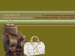 4th Global Congress on Combating Counterfeiting and Piracy - February 2008