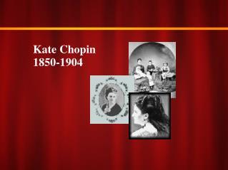 Kate Chopin 1850-1904
