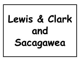 Lewis & Clark and Sacagawea