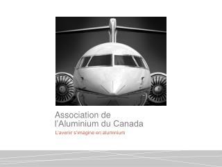 Association de  l�Aluminium du Canada