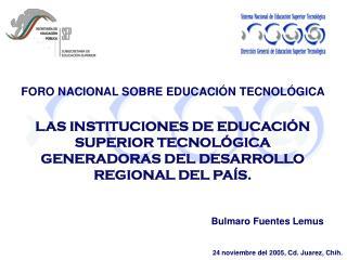 LAS INSTITUCIONES DE EDUCACIÓN SUPERIOR TECNOLÓGICA GENERADORAS DEL DESARROLLO REGIONAL DEL PAÍS.