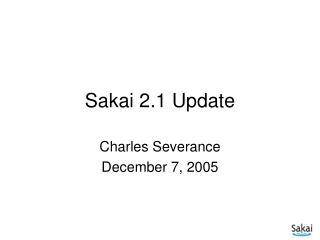 Sakai 2.1 Update