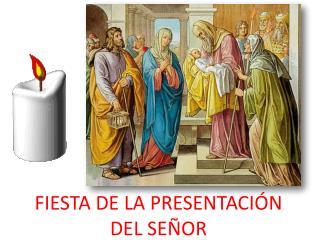 FIESTA DE LA PRESENTACI�N DEL SE�OR