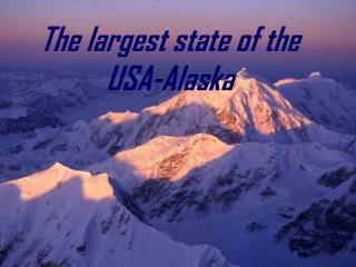 The largest state of the USA-Alaska