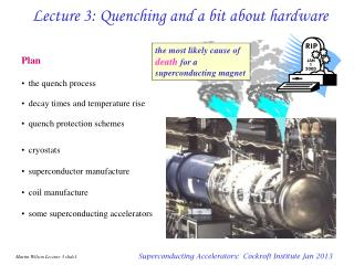 Lecture 3: Quenching and a bit about hardware