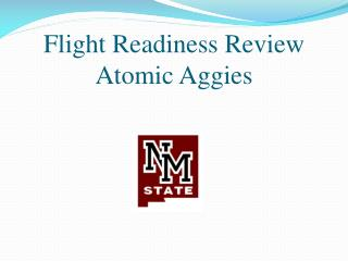 Flight Readiness Review Atomic Aggies